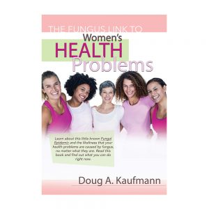 The Fungus Link To Womens Health Problems Book